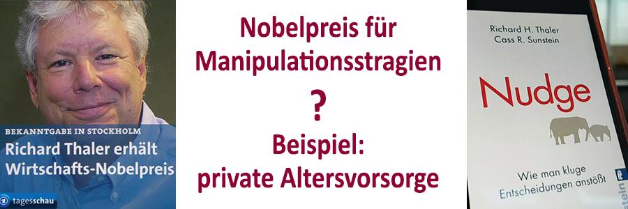 Nobelpreis für Manipulationsstrategien? Beispiel: private Altersvorsorge