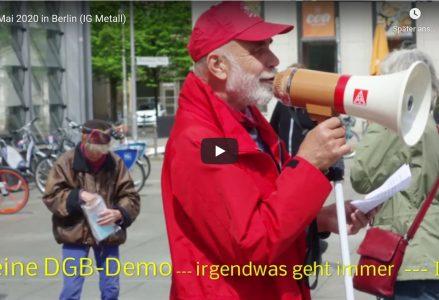 1. Mai 2020,  IG Metall in Berlin auf der Straße dabei! Beispiele aus Kiel und Flensburg.