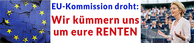 EU-Kommission droht: wir kümmern uns um eure Renten!
